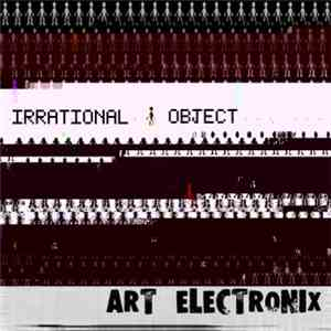 Art Electronix - Irrational Object album