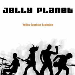 Jelly Planet - Yellow Sunshine Explosion album