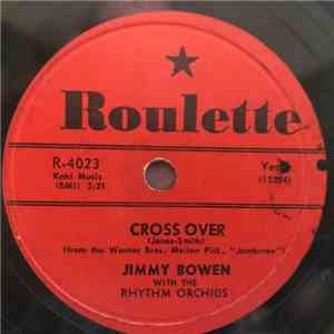 Jimmy Bowen With The Rhythm Orchids - Cross Over / It's Shameful album