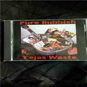 Pure Rubbish - Tejas Waste album