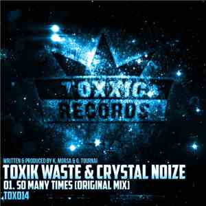 Toxik Waste & Crystal Noize - So Many Times album