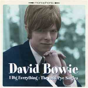 David Bowie - I Dig Everything: The 1966 Pye Singles album