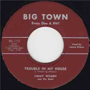 Jimmy Wilson  - Trouble In My House / Jumpin' From Six To Six album